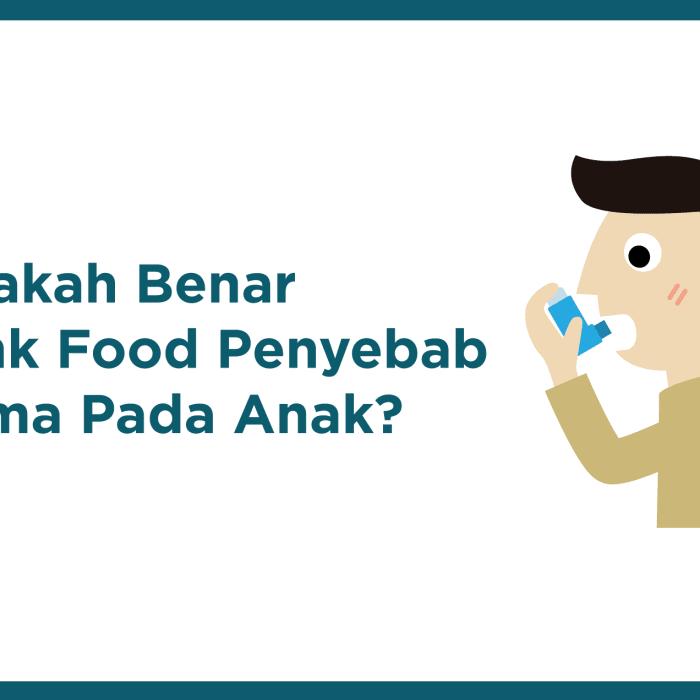 Apakah Benar Junk Food Penyebab Asma Pada Anak?